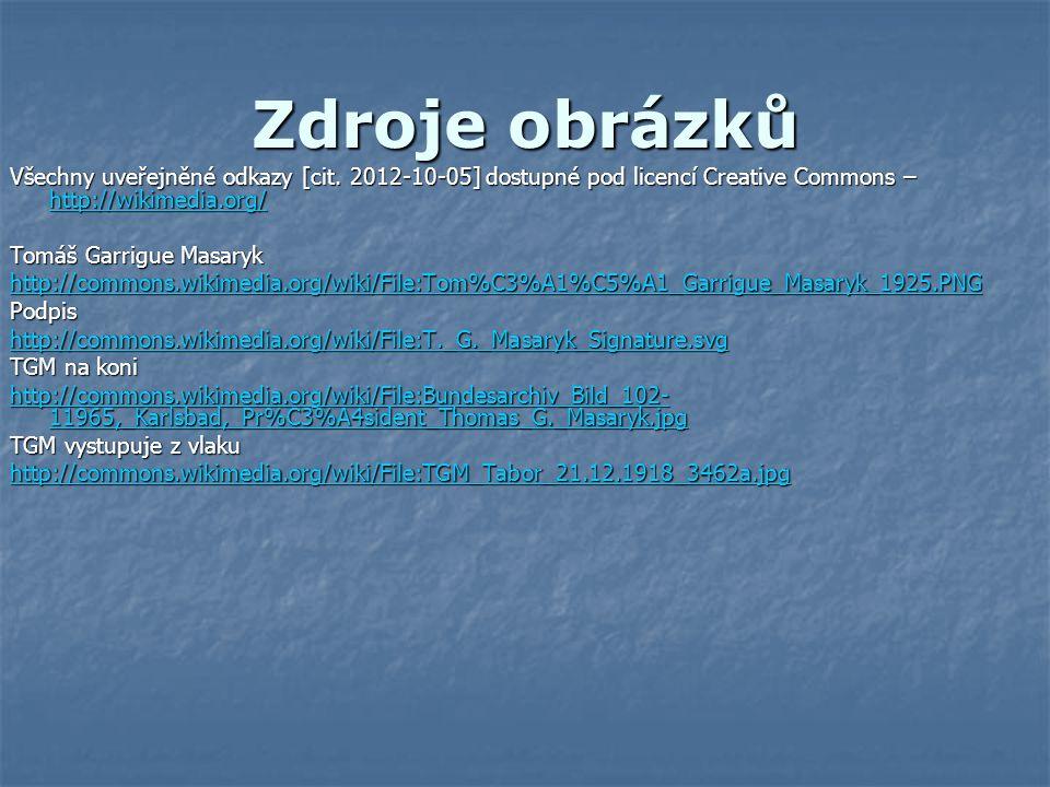 Zdroje obrázků Všechny uveřejněné odkazy [cit. 2012-10-05] dostupné pod licencí Creative Commons – http://wikimedia.org/